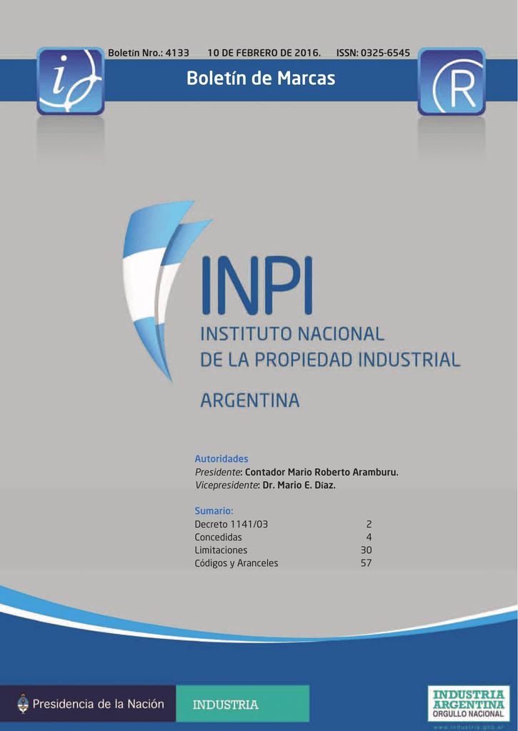 1d32afa02998 Boletín Nro.  4133 10 DE FEBRERO DE 2016. ISSN  0325-6545 Boletín de Marcas  Autoridades Presidente  Contador Mario Roberto Aramburu.