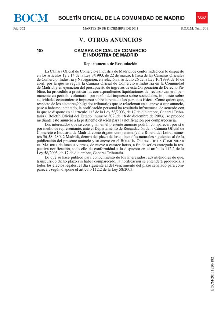 9c262c169358 BOCM Pág. 362 BOLETÍN OFICIAL DE LA COMUNIDAD DE MADRID MARTES 20 DE  DICIEMBRE DE 2011 B.O.C.M. Núm. 301 V. OTROS ANUNCIOS 182 CÁMARA OFICIAL DE  COMERCIO E ...