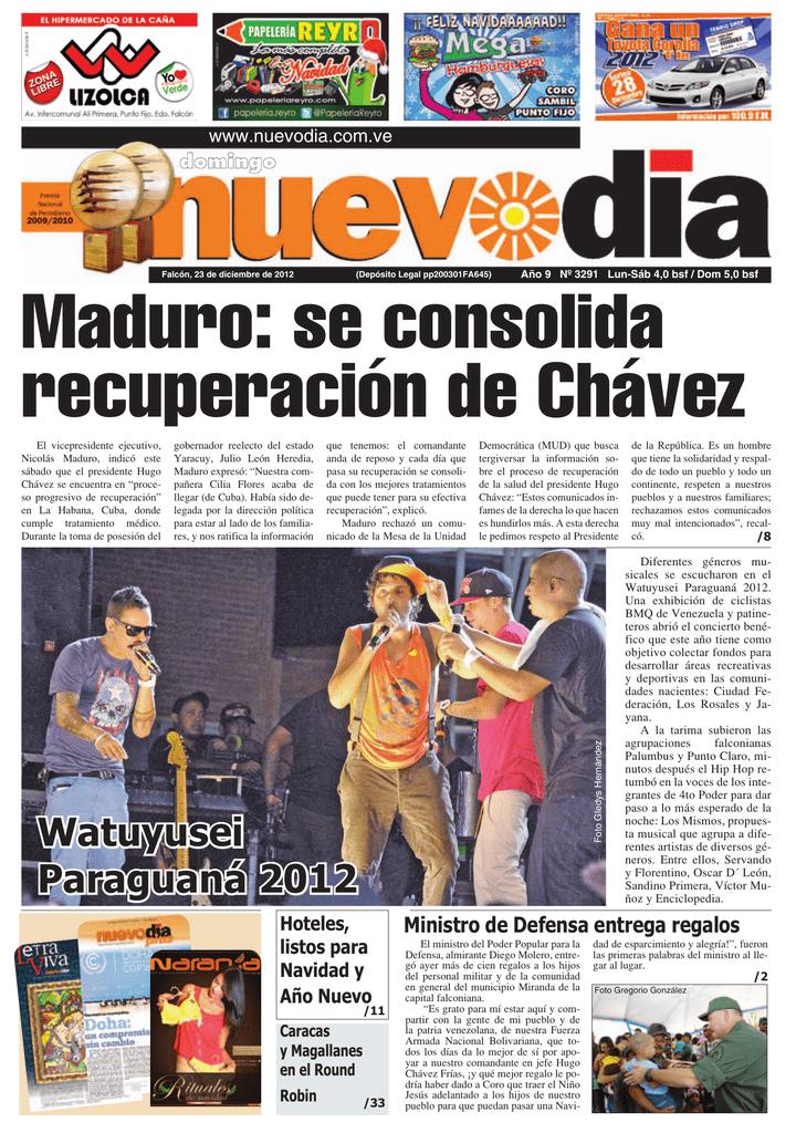 768ef0c8 www.nuevodia.com.ve domingo Falcón, 23 de diciembre de 2012 (Depósito Legal  pp200301FA645) Año 9 Nº 3291 Lun-Sáb 4,0 bsf / Dom 5,0 bsf Maduro: se  consolida ...