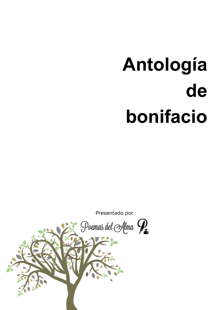 0711ff476 Antología de bonifacio Antología de bonifacio Dedicatoria A todos los  amantes de la poesía entretenida Página 2 1763 Antología de bonifacio  Agradecimiento A ...