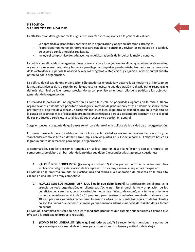 5.2 POLÍTICA 5.2.1 POLÍTICA DE LA CALIDAD La alta Dirección