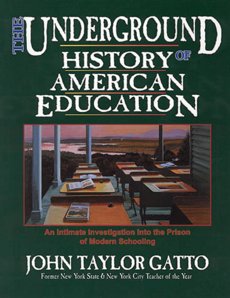 Historia secreta del sistema educativo (Underground History of American  Education) John Taylor Gatto 1 Prólogo ¿Y qué es lo que enseñamos a  nuestros hijos?