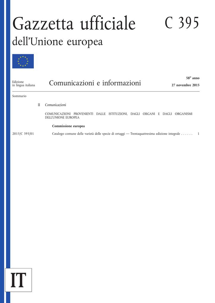 53b27a6b2a Gazzetta ufficiale C 395 dell'Unione europea Comunicazioni e informazioni  Edizione in lingua italiana 58o anno 27 novembre 2015 Sommario II  Comunicazioni ...
