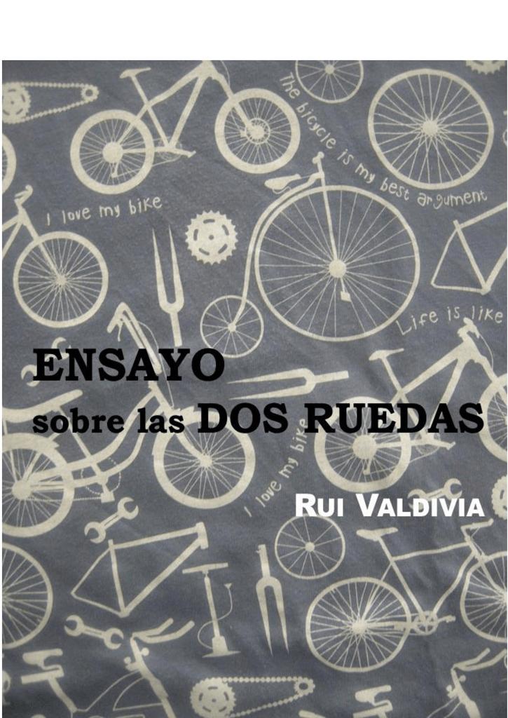 Ensayo sobre las dos ruedas Rui Valdivia
