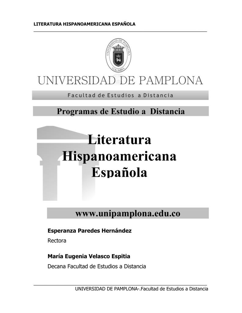 Programas de Estudio a Distancia Literatura Hispanoamericana Española  www.unipamplona.edu.co Esperanza Paredes Hernández Rectora María Eugenia  Velasco ...