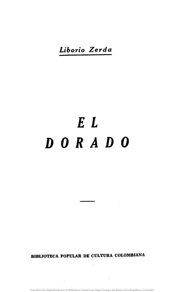 El Dorado / Liborio Zerda. - Actividad Cultural del Banco de la