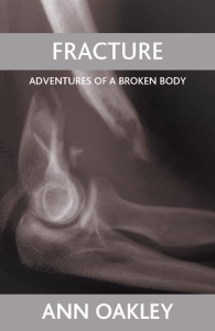 A, Oakley - Fracture   adventures of a broken body