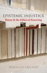 Miranda Fricker - Epistemic Injustice  Power and the Ethics of Knowing-Oxford University Press, USA (2007)