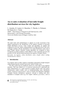 Amodeo, L, Lamari, D, Musolino, G, Placido, V, Polimeni, A, Pratico, M., & Vitetta, A (2015) An ex ante evaluation of last mile freight distribution services for city logistics