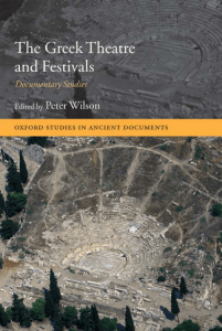 Wilson, P. (2007) The Greek Theatre and Festivals