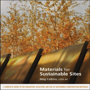 CALKINS, Meg - Materials for Sustainable sites.(2009)