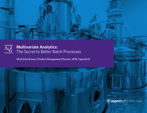 Multivariate Analytics The Secret to Better Batch Processes