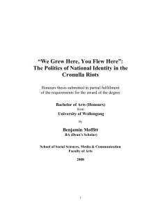 "HONOURS THESIS - ""We grew here, you flew here"" the politics of national identity in the Cronulla BENJAMIN MOFFITT"
