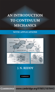 J. N. Reddy An introduction to continuum mechanics with applications  2007