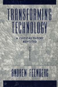 (Feenberg, 2002)-Transforming-Technology-A-Critical-Theory-Revisited
