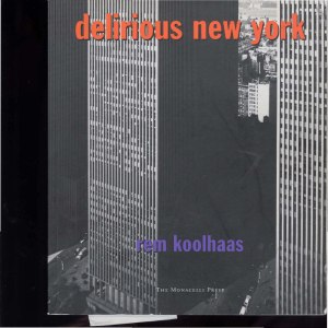 Koolhaas Rem Delirious New York A Retroactive Manifesto for Manhattan