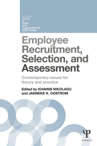 - Employee Recruitment, Selection, and Assessment  Contemporary Issues for Theory and Practice-  Ioannis Nikolaou, Janneke K. Oostrom Psychology Pr