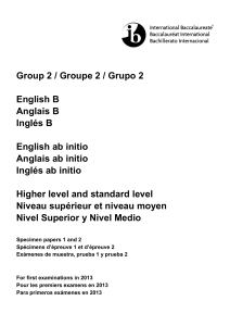 Group 2   Groupe 2   Grupo 2. English B Anglais B Inglés B. English ab initio Anglais ab initio Inglés ab initio