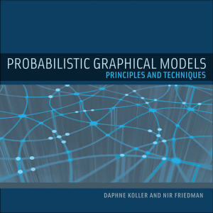 (Adaptive Computation and Machine Learning series) Daphne Koller, Nir Friedman - Probabilistic Graphical Models  Principles and Techniques-The MIT Press (2009)