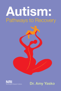 Autism Pathways to Recovery - Dr. Amy Yasko
