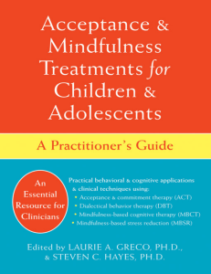 Acceptance and Mindfulness Treatments for Children and Adolescents. A Practitioners Guide by Laurie Greco,Steven Hayes (z-lib.org).epub