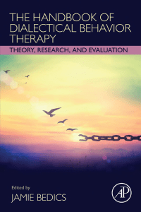 Jamie Bedics (editor) - The Handbook of Dialectical Behavior Therapy  Theory, Research, and Evaluation-Academic Press (2020)